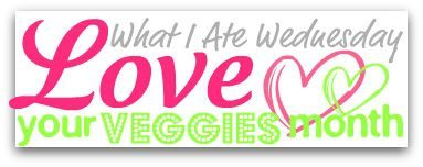 What I Ate Wednesday- Veggie Style