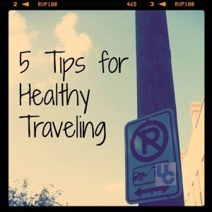 5 Tips for Healthy Traveling