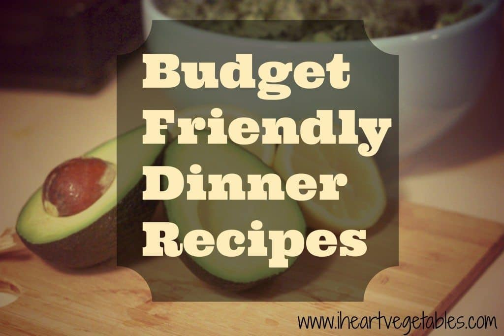 Budget Friendly Dinner Recipes from I Heart Vegetables