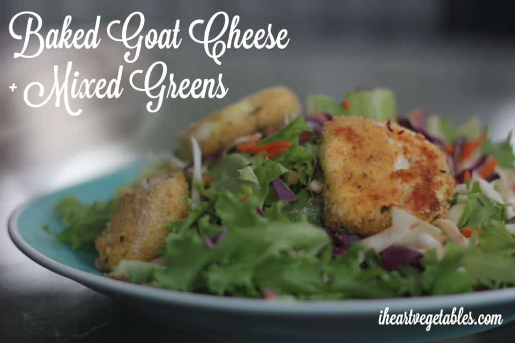 baked goat cheese and mixed greens