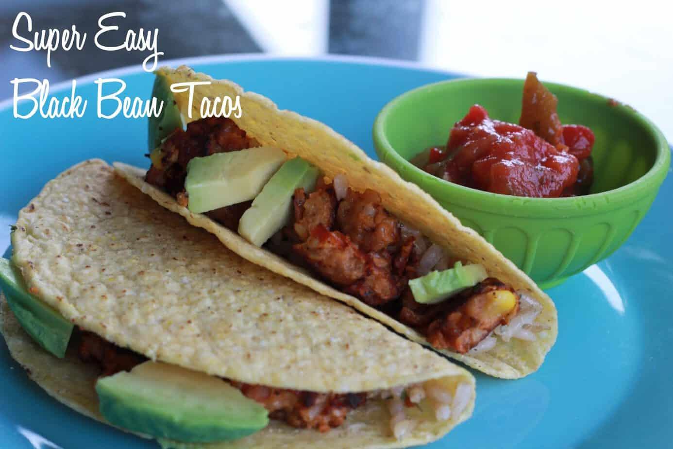 Easiest Black Bean Tacos (Ever)