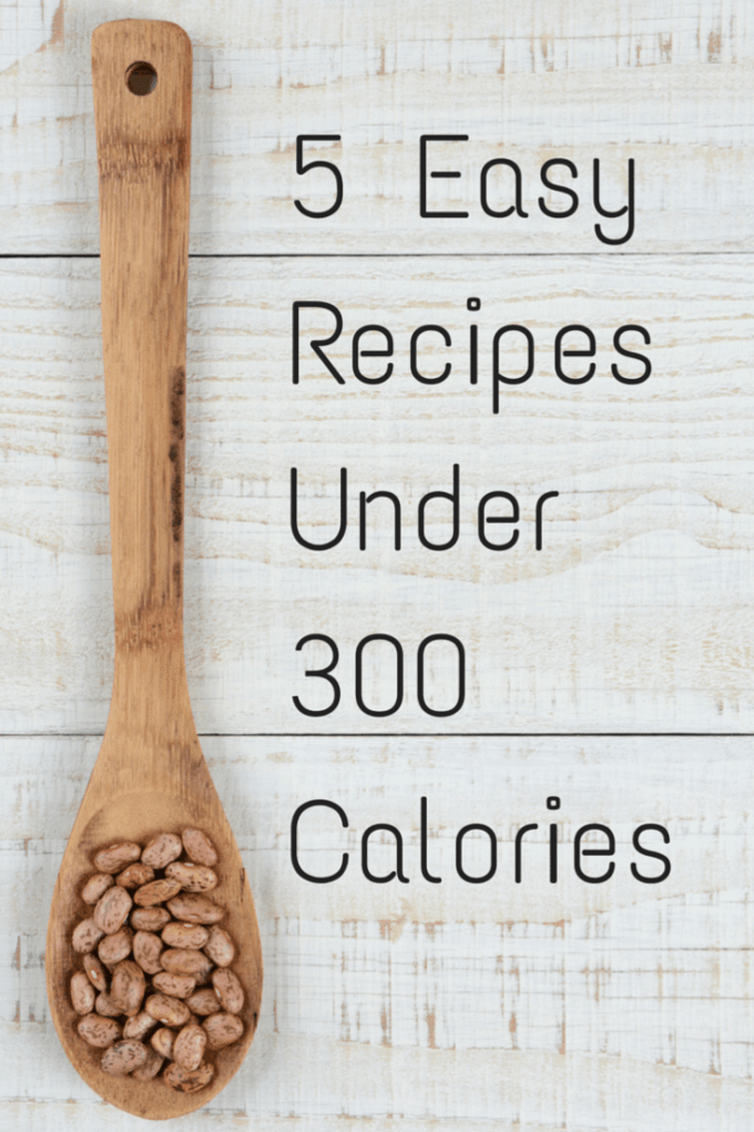 5 EASY Recipes Under 300 Calories!