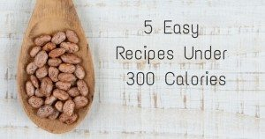 5 Recipes Under 300 Calories