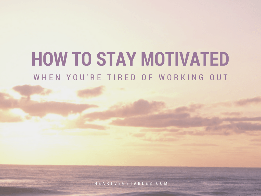 New Workouts & How to Stay Motivated