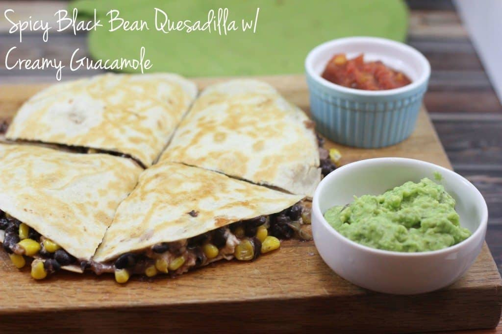 black bean quesadilla w guacamole