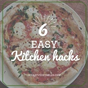 6 Easy Kitchen Hacks