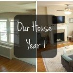 Our House: Before & After (The First Year!)