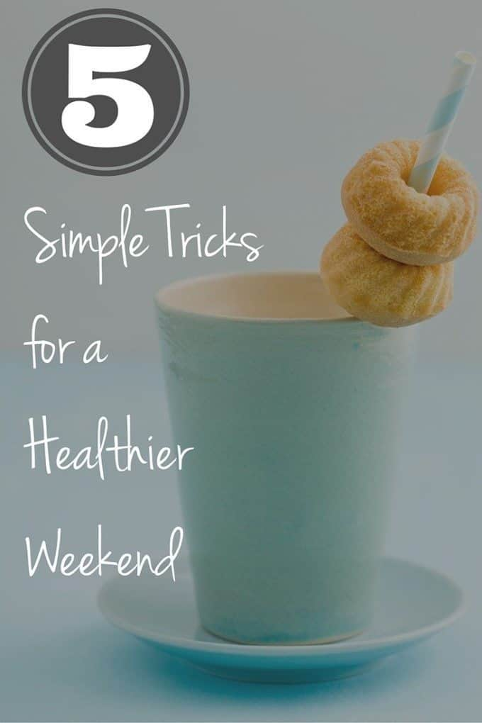 Simple Ways to be Healthy on theWeekend
