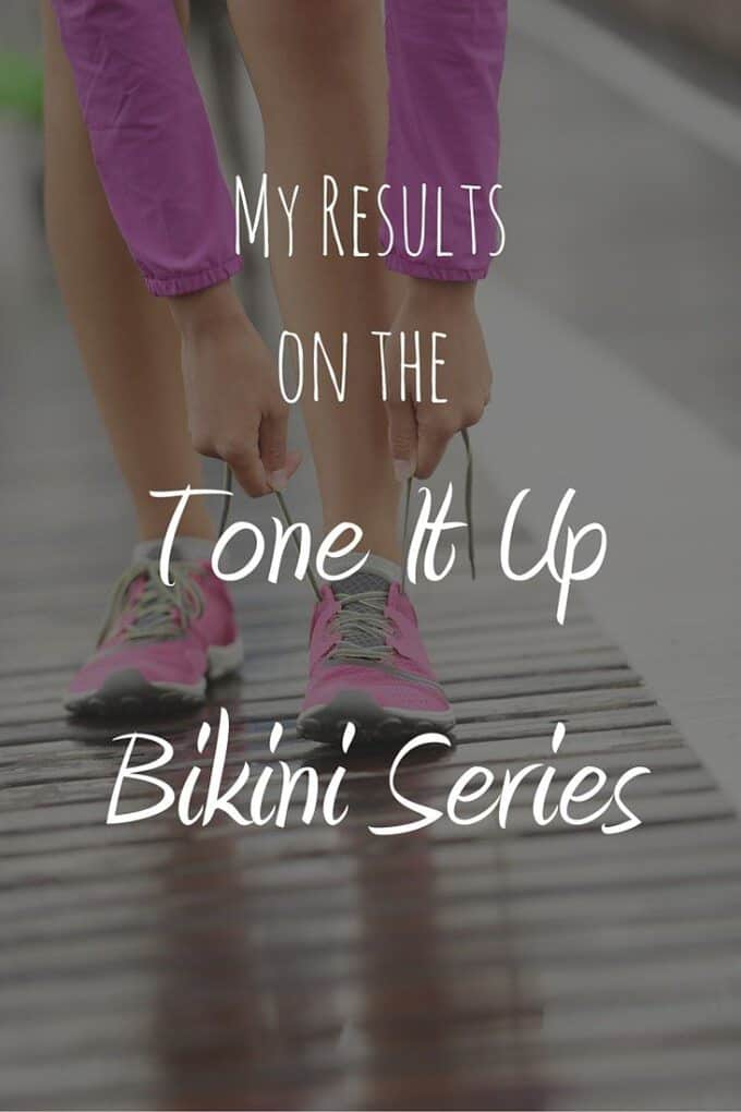 I just finished the Tone It Up Bikini Series and my results weren't what I expected. Read how the workouts and Tone It Up Nutrition Plan changed my body.