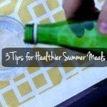 3 Tips for Healthier Summer Meals