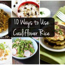 10 ways to use caulfilower rice