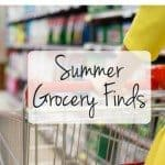 Summer Grocery Favorites