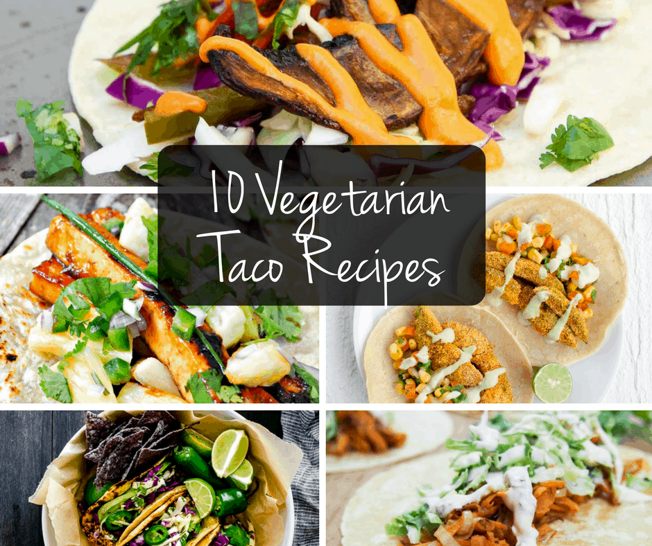 10 Vegetarian Taco Ideas
