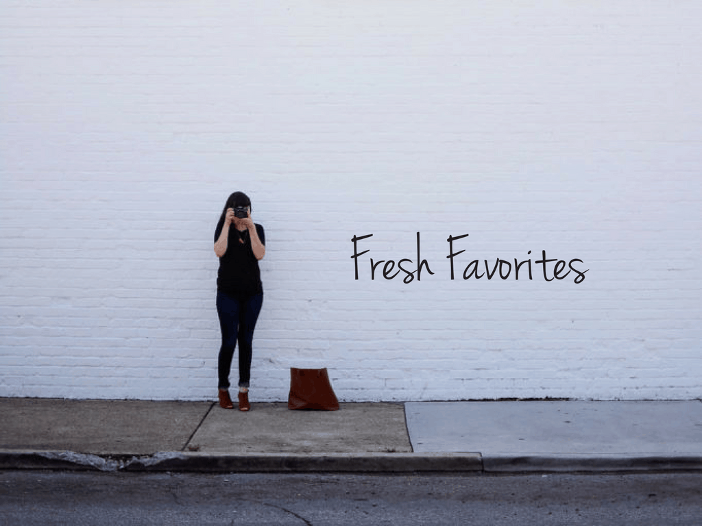 Fresh Favorites: October