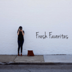Fresh Favorites: October