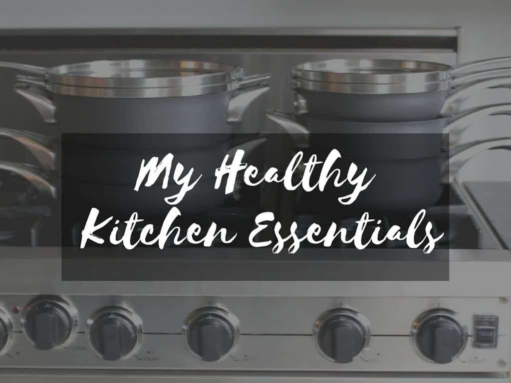 My Healthy Kitchen Essentials