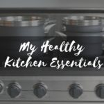 My Healthy Kitchen Essentials