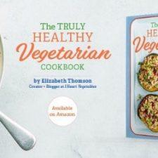 Truly Healthy Vegetarian Cookbook