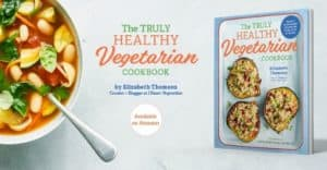Introducing the Truly Healthy Vegetarian Cookbook