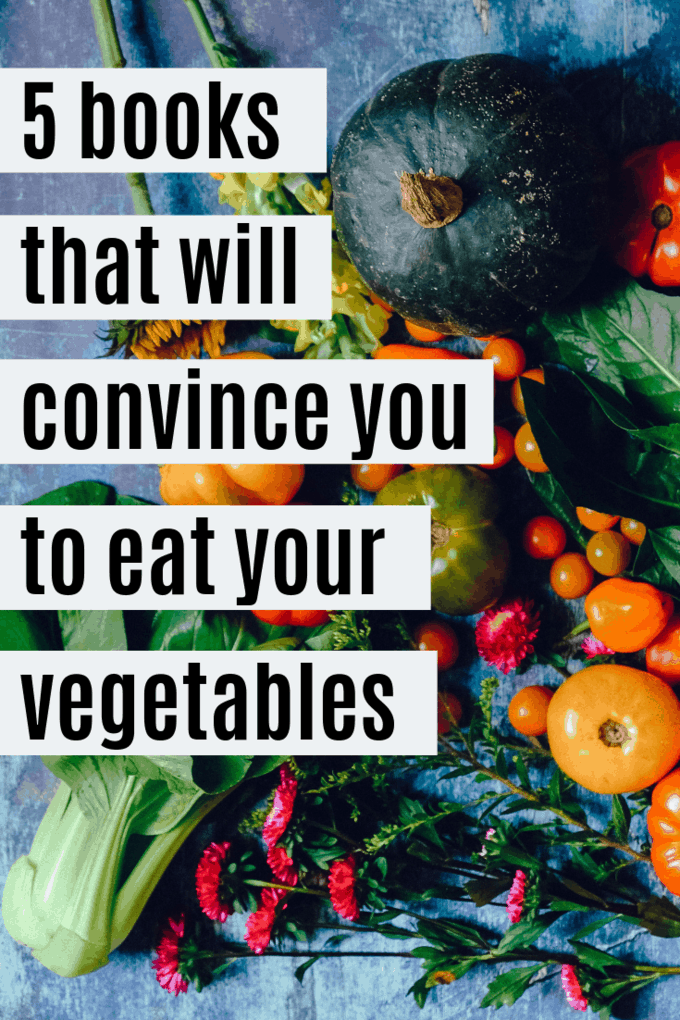 If you\'re curious about a plant based diet or you\'re looking for a little extra motivation to add vegetables to your plate, these books will help you along the way!