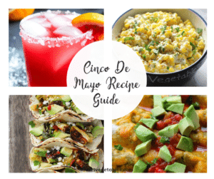 Cinco De Mayo Vegetarian Recipe Ideas