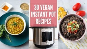 30 Vegan Instant Pot Recipes