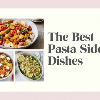 The Best Pasta Side Dishes
