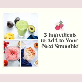 5 Ingredients to Add to Your Next Smoothie